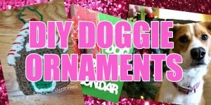10 Awesome Dog Themed Holiday Ornaments You Need To Make Right Now